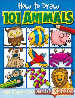 How to Draw 101 Animals: Easy Step-By-Step Drawing Dan Green Top That!                                Top That! 9781842297407