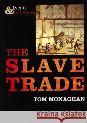The Slave Trade Tom Monaghan 9781842349571