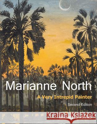 Marianne North: A Very Intrepid Painter - Second Edition Michelle Payne 9781842466087