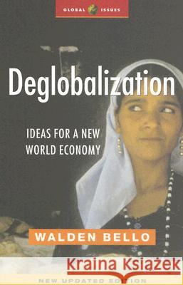 Deglobalization: Ideas for a New World Economy Walden BEllo 9781842775455