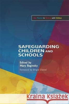 Safeguarding Children and Schools Mary Baginsky 9781843105145