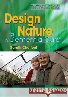 Design for Nature in Dementia Care Garuth Chalfont 9781843105718
