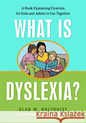 What Is Dyslexia? Alan M. Hultquist Lydia T. Corrow 9781843108825