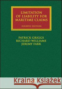 Limitation of Liability for Maritime Claims Richard Williams Jeremy Farr 9781843113201