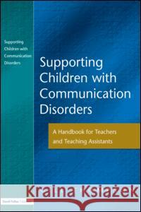 Supporting Communication Disorders: A Handbook for Teachers and Teaching Assistants Gill Thompson 9781843120308