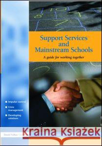 Support Services and Mainstream Schools: A Guide for Working Together Mike Blamires John Moore 9781843120636
