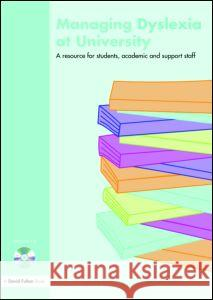 Managing Dyslexia at University: A Resource for Students, Academic and Support Staff [With CD] Jamieson Claire                          Claire Jamieson 9781843123415