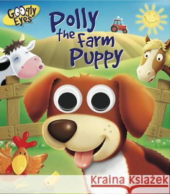 Googly Eyes: Polly the Farm Puppy Ben Adams 9781843223191