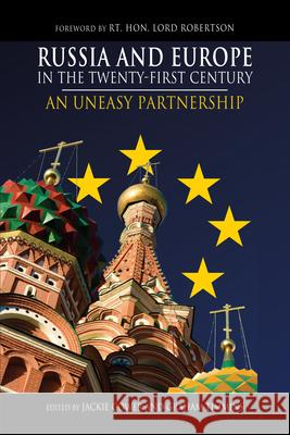Russia and Europe in the Twenty-First Century: An Uneasy Partnership Jackie Gower Graham Timmins Bengt Ed. Robertson 9781843313366 Anthem Press