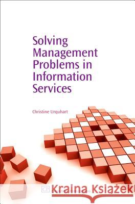 Solving Management Problems in Information Services Christine Urquhart 9781843341369