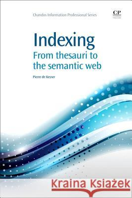 Indexing: From Thesauri to the Semantic Web Pierre D 9781843342922
