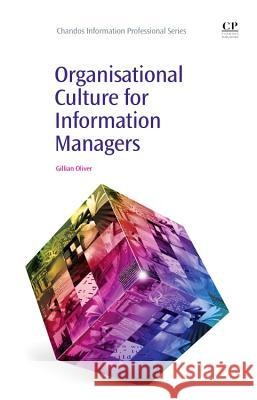 Organisational Culture for Information Managers Gillian Oliver 9781843346500
