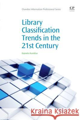 Library Classification Trends in the 21st Century  9781843346609