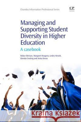 Managing and Supporting Student Diversity in Higher Education: A Casebook Robyn Benson Margaret Heagney Leslie Hewitt 9781843347194