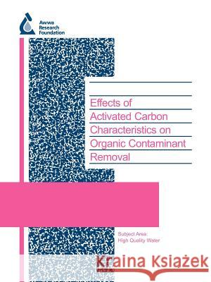 Effects of Activated Carbon Characteristics on Organic Contaminant Removal D. Knappe 9781843398417