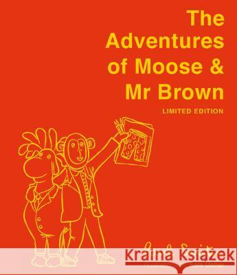 The Adventures of Moose and MR Brown (Limited Edition) Paul Smith Sam Usher 9781843654339