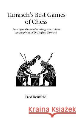Tarrasch's Best Games of Chess Fred Reinfeld 9781843820871 Hardinge Simpole Limited