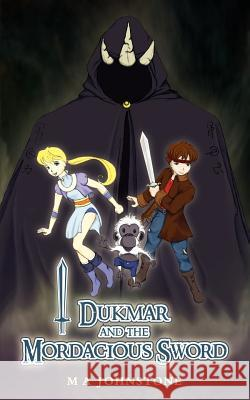 Dukmar and the Mordacious Sword M. A. Johnstone 9781844019175
