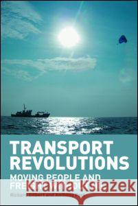 Transport Revolutions : Moving People and Freight Without Oil Richard Gilbert Anthony Perl 9781844072484