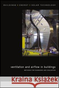 Ventilation and Airflow in Buildings : Methods for Diagnosis and Evaluation Claude-Alain Roulet 9781844074518