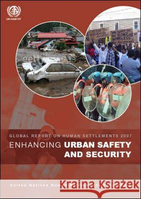 Enhancing Urban Safety and Security: Global Report on Human Settlements 2007 Un-Habitat 9781844074754