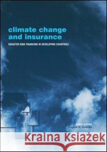 Climate Change and Insurance: Disaster Risk Financing in Developing Countries Eugene N. Gurenko 9781844074839