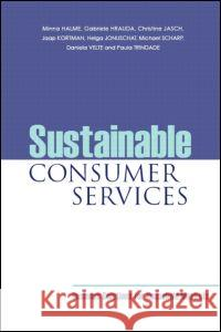 Sustainable Consumer Services: Business Solutions for Household Markets Helga Jonuschat Daniela Velte Minna Halme 9781844075119