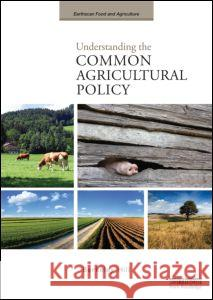 Understanding the Common Agricultural Policy Berkeley Hill 9781844077786