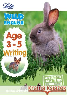 Letts Wild about - English -- Writing Age 3-5 Collins UK 9781844198771