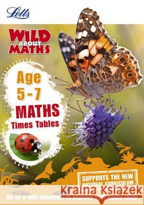 Letts Wild about - Maths -- Times Tables Age 5-7 Collins UK 9781844198832