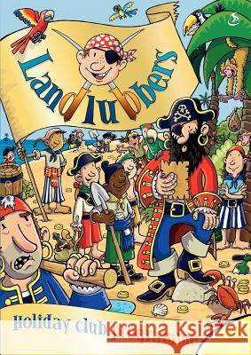 Holiday Club: Landlubbers Scripture Union 9781844270385