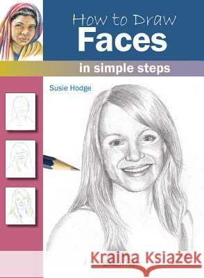 How to Draw: Faces Susie Hodge 9781844486731