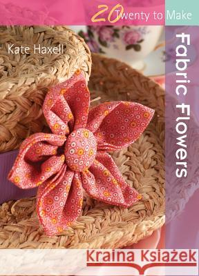 Fabric Flowers Kate Haxell 9781844486991