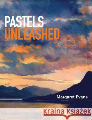 Pastels Unleashed Margaret Evans 9781844489084