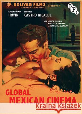 Global Mexican Cinema : Its Golden Age Robert Irwin 9781844575329 0
