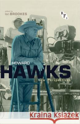 Howard Hawks: New Perspectives Ian Brookes 9781844575428 British Film Institute