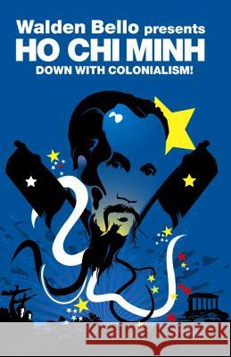 Down with Colonialism! Walden Bello 9781844671779