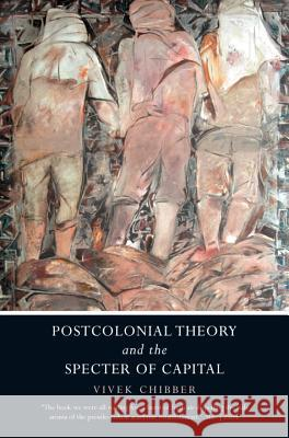Postcolonial Theory and the Specter of Capital Vivek Chibber 9781844679768