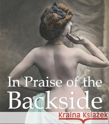In Praise of the Backside Parkstone Press 9781844847914
