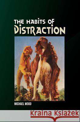 The Habits of Distraction  9781845192501