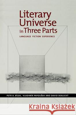 Literary Universe in Three Parts: Language - Fiction - Experience  9781845199081
