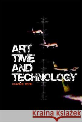 Art, Time and Technology Charlie Gere 9781845201340