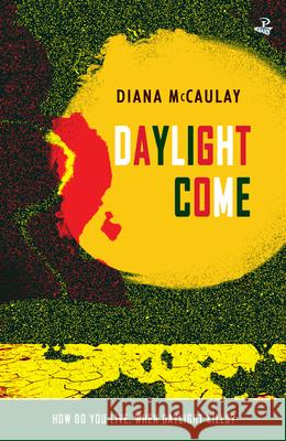 Daylight Come Diana McCaulay 9781845234706