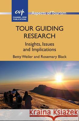 Tour Guiding Research: Insights, Issues and Implications Betty Weiler Rosemary Black 9781845414672 Channel View Publications