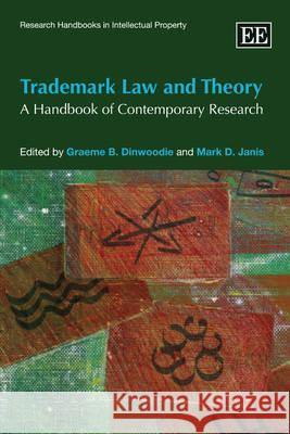 Trademark Law and Theory: A Handbook of Contemporary Research  9781845426026