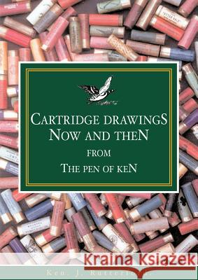 Cartridge Drawings : Now and Then from the Pen of Ken Ken J. Rutterford 9781845492137