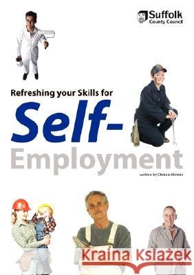 Refreshing Your Skills for Self-Employment Chrissie Minton 9781845492403