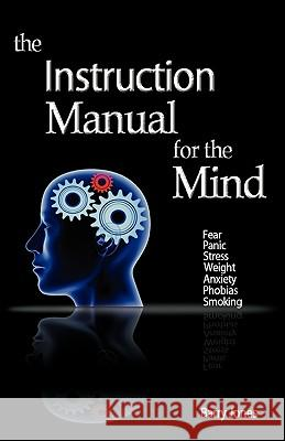 The Instruction Manual For The Mind Barry Jones 9781845494230