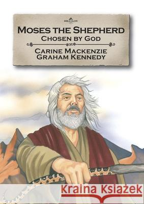 Moses the Shepherd: Chosen by God: Book 2 (Told from Exodus 2-4) Carine Mackenzie 9781845503314
