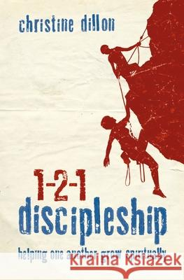 1-2-1 Discipleship : Helping One Another Grow Spiritually Christine Dillon 9781845504250